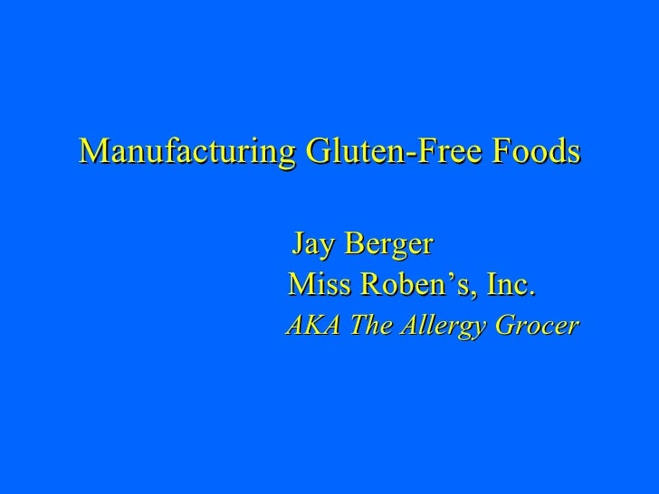 Manufacturing Gluten-Free Foods Jay Berger   Miss Roben's, Inc.   AKA The Allergy Grocer