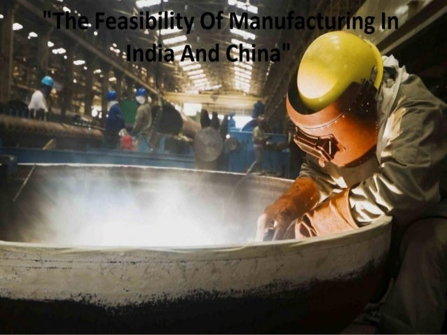 Introduction The growing manufacturing sectors of India and China have attracted much interest in recent years. The large ...