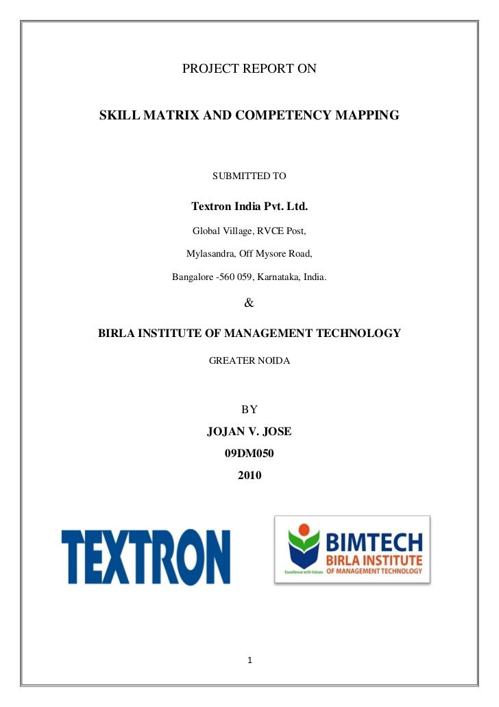 PROJECT REPORT ONSKILL MATRIX AND COMPETENCY MAPPING                  SUBMITTED TO             Textron India Pvt. Ltd.    ...