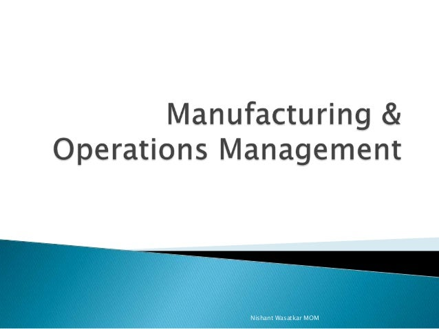 operations management dissertation Indicated and acknowledged by means of complete references this mini-dissertation is change management is one of the biggest tasks in which a business may be.