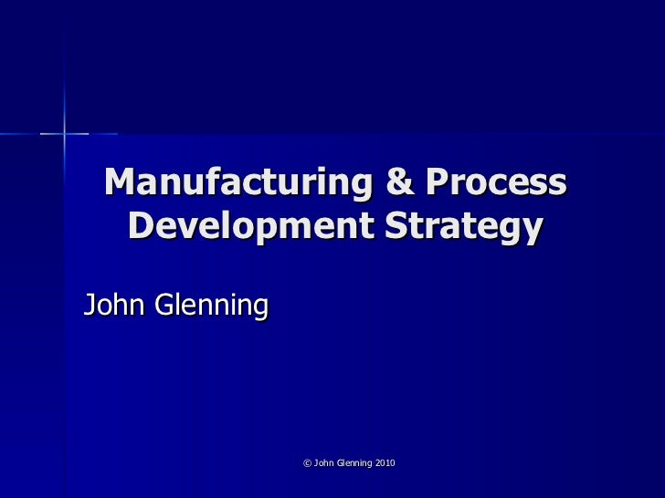 Manufacturing & Process Development Strategy