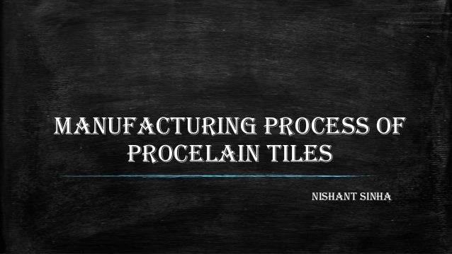 Manufacturing process of  tiles