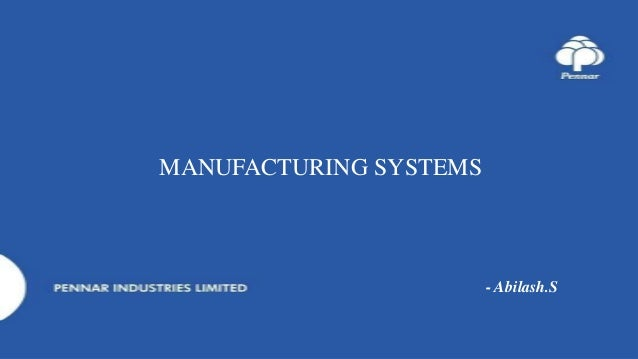 MANUFACTURING SYSTEMS - Abilash.S