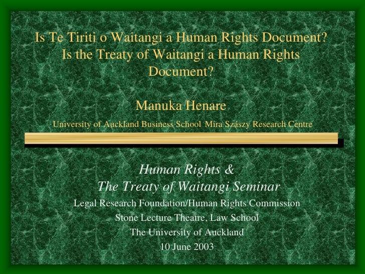Is Te Tiriti o Waitangi a Human Rights Document?      Is the Treaty of Waitangi a Human Rights                      Docume...