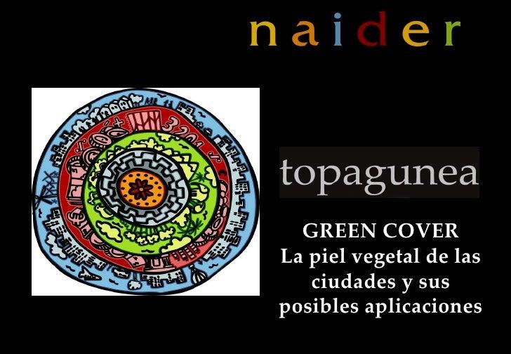 GREEN COVER La piel vegetal de las ciudades y sus posibles aplicaciones