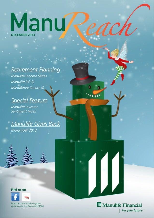 DECEMBER 2013  Retirement Planning Manulife Income Series Manulife 3G (I) ManuRetire Secure (I)  Special Feature Manulife ...