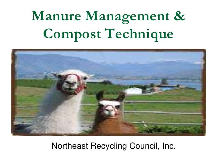 Manure Management & Compost Technique<br />Northeast Recycling Council, Inc.<br />