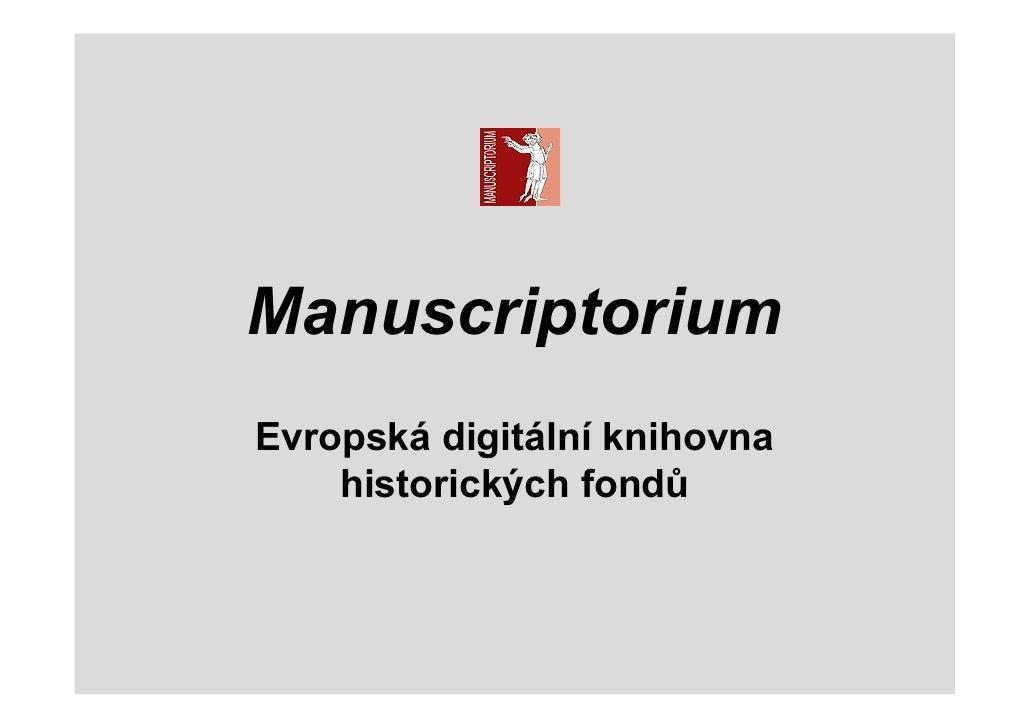 Manuscriptorium Evropská digitální knihovna     historických fondů
