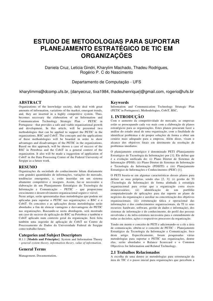 ESTUDO DE METODOLOGIAS PARA SUPORTAR PLANEJAMENTO ESTRATÉGICO DE TIC EM ORGANIZAÇÕES Daniela Cruz, Leticia Gindri, Kharyli...