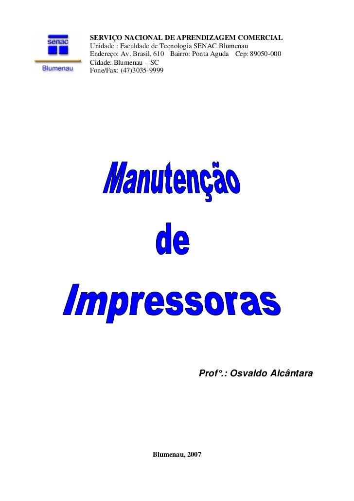 SERVIÇO NACIONAL DE APRENDIZAGEM COMERCIALUnidade : Faculdade de Tecnologia SENAC BlumenauEndereço: Av. Brasil, 610 - Bair...