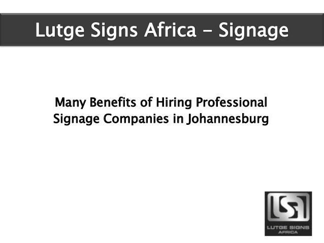 Many Benefits of Hiring Professional Signage Companies in Johannesburg