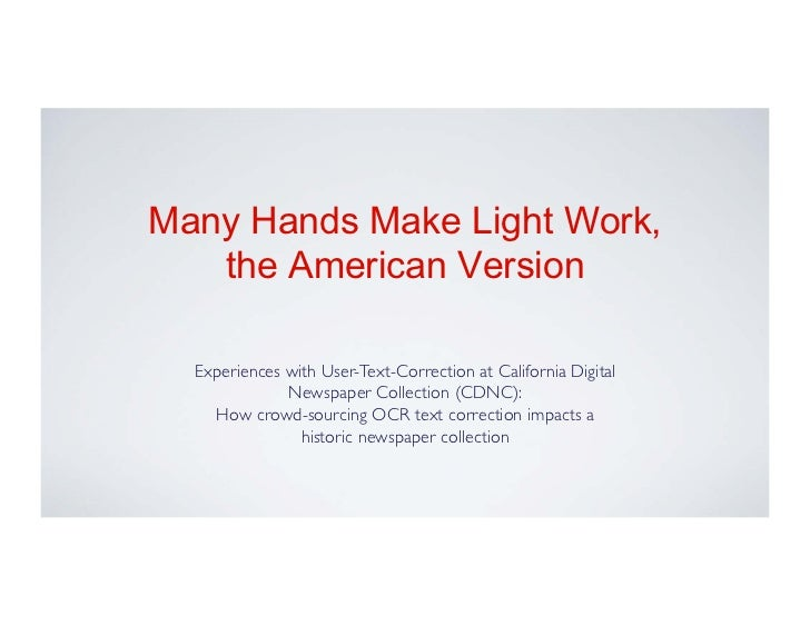 Many Hands Make Light Work,   the American Version  Experiences with User-Text-Correction at California Digital           ...