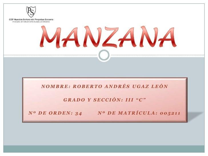 """NOMBRE: ROBERTO ANDRÉS UGAZ LEÓN           GRADO Y SECCIÓN: III """"C""""  Nº DE ORDEN: 34    Nº DE MATRÍCULA: 005211"""