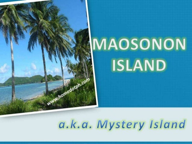 Mystery IslandDescription: Maosonon (Mystery) IslandLocation: Barrio of Sibaltan, Municipality ofBacuit (now El Nido), Pro...