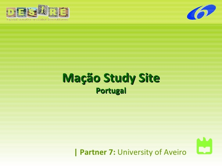     Partner 7:  University of Aveiro Mação Study Site Portugal