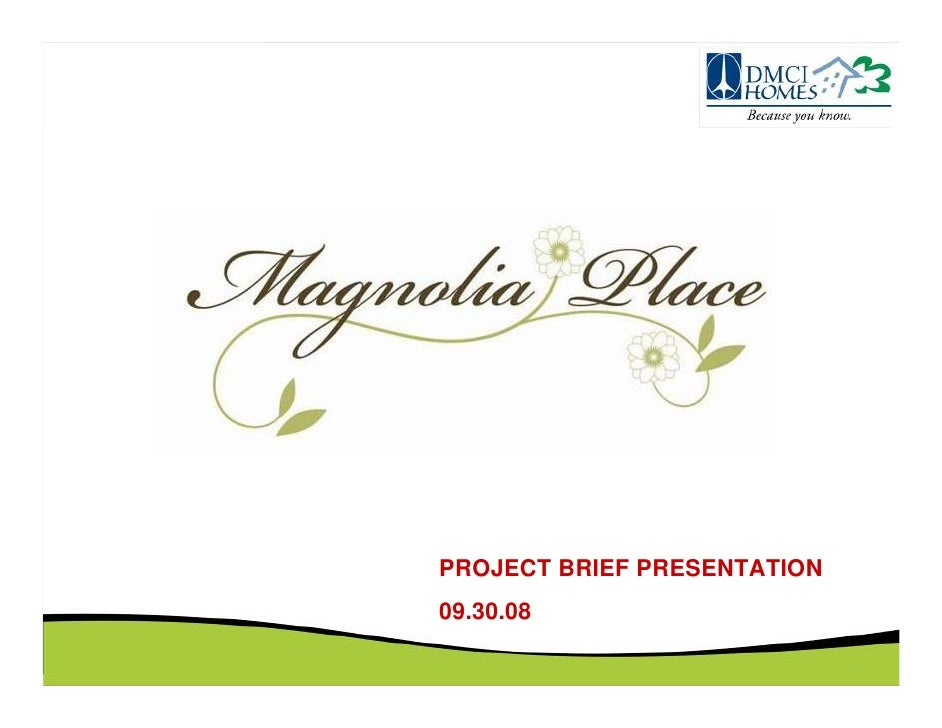 MAGNOLIA PLACE         PROJECT BRIEF PRESENTATION      09.30.08