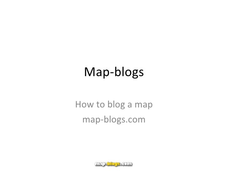 Map-blogs How to blog a map map-blogs.com