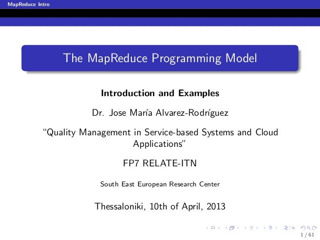 MapReduce Intro                  The MapReduce Programming Model                         Introduction and Examples        ...