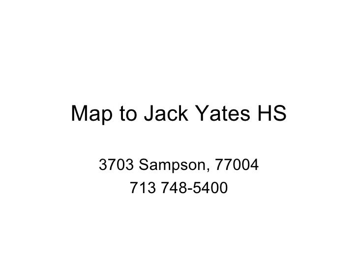 Map to Jack Yates HS 3703 Sampson, 77004 713 748-5400