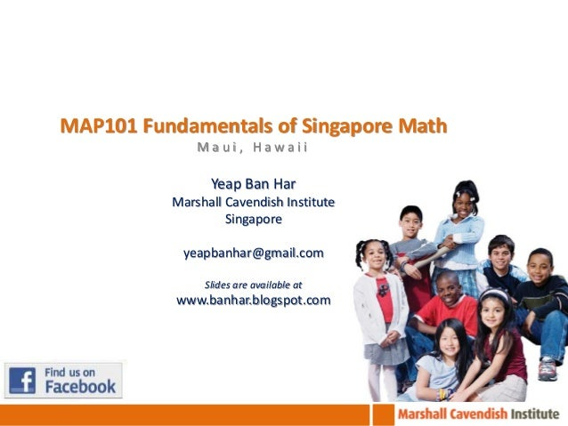 MAP101 Fundamentals of Singapore Math              Maui, Hawaii                Yeap Ban Har          Marshall Cavendish In...
