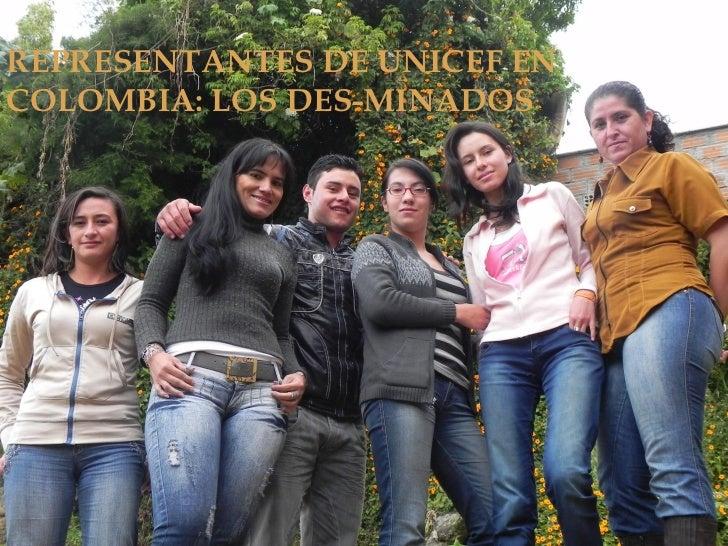 REPRESENTANTES DE UNICEF ENCOLOMBIA: LOS DES-MINADOS