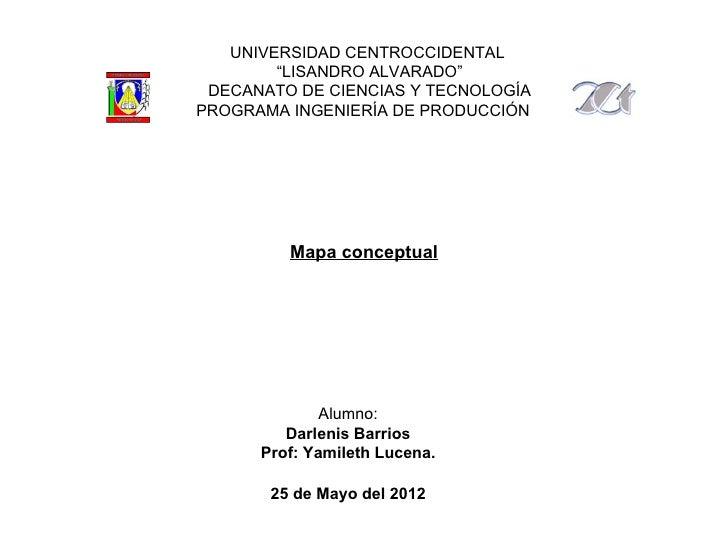 """UNIVERSIDAD CENTROCCIDENTAL        """"LISANDRO ALVARADO"""" DECANATO DE CIENCIAS Y TECNOLOGÍAPROGRAMA INGENIERÍA DE PRODUCCIÓN ..."""