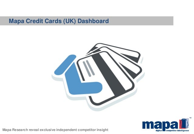 Mapa Research reveal exclusive independent competitor insight Mapa Credit Cards (UK) Dashboard