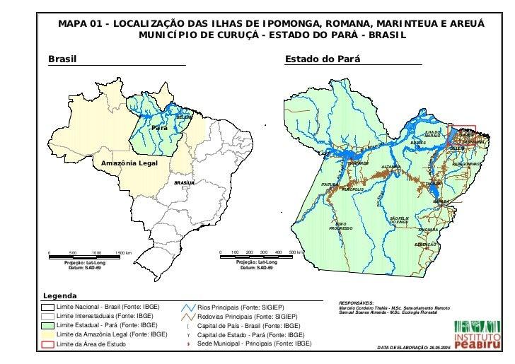 MAPA 01 - LOCALIZAÇÃO DAS ILHAS DE IPOMONGA, ROMANA, MARINTEUA E AREUÁ                   MUNICÍPIO DE CURUÇÁ - ESTADO DO P...