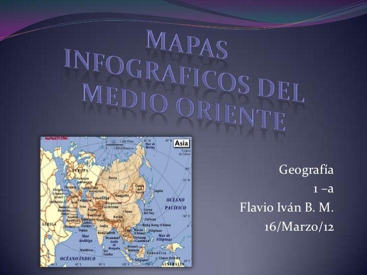 Geografía             1 –aFlavio Iván B. M.     16/Marzo/12