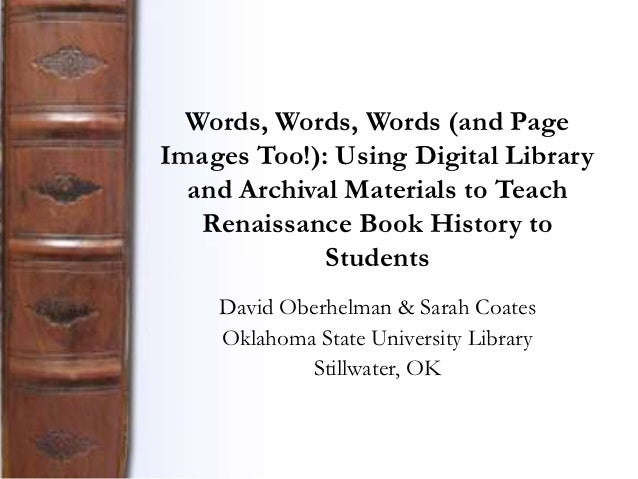 Words, Words, Words (and PageImages Too!): Using Digital Library  and Archival Materials to Teach   Renaissance Book Histo...