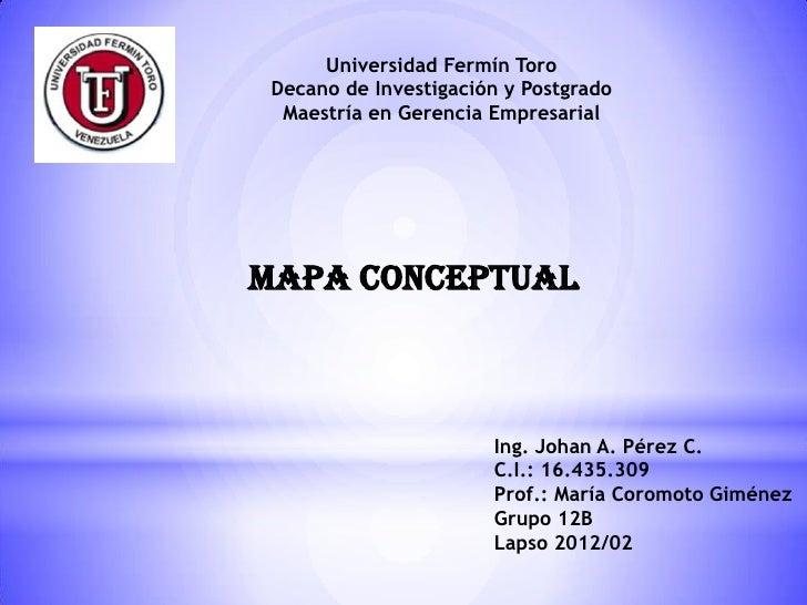 Universidad Fermín Toro Decano de Investigación y Postgrado  Maestría en Gerencia Empresarialmapa conceptual              ...