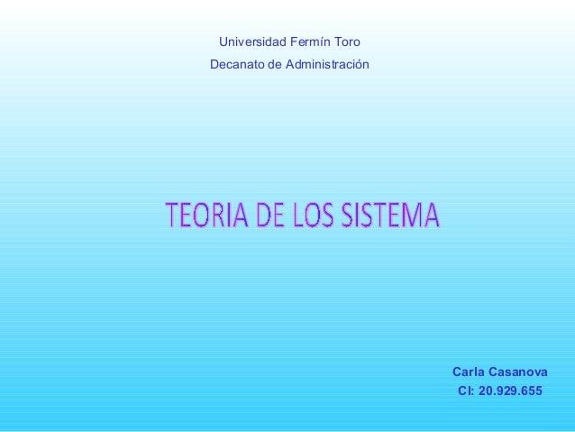 Universidad Fermín Toro  Decanato de Administración  Carla Casanova  CI: 20.929.655