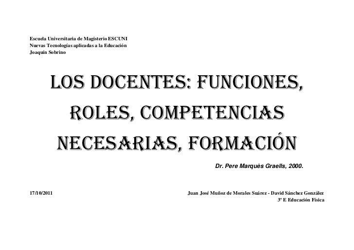 Escuela Universitaria de Magisterio ESCUNINuevas Tecnologías aplicadas a la EducaciónJoaquín Sobrino        LOS DOCENTES: ...