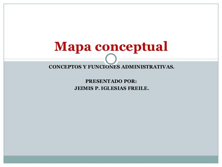 Mapa conceptual funciones administrativas