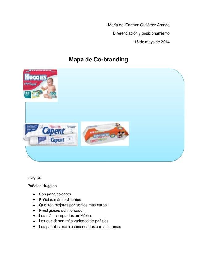María del Carmen Gutiérrez Aranda Diferenciación y posicionamiento 15 de mayo de 2014 Mapa de Co-branding Insights Pañales...