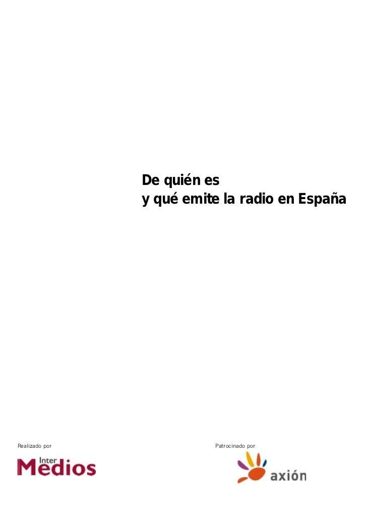 De quién es                y qué emite la radio en EspañaRealizado por             Patrocinado por