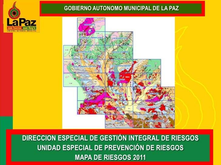 GOBIERNO AUTONOMO MUNICIPAL DE LA PAZ<br />DIRECCION ESPECIAL DE GESTIÓN INTEGRAL DE RIESGOS<br />UNIDAD ESPECIAL DE PREVE...
