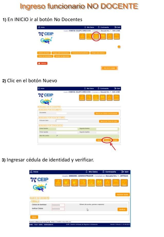 1) En INICIO ir al botón No Docentes 2) Clic en el botón Nuevo 3) Ingresar cédula de identidad y verificar.