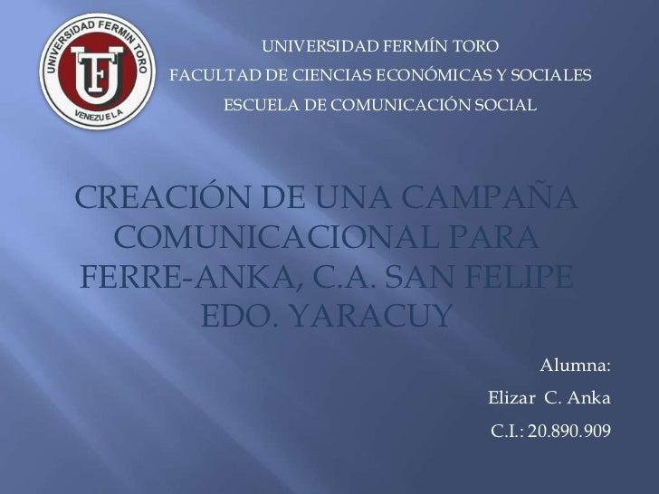 UNIVERSIDAD FERMÍN TORO     FACULTAD DE CIENCIAS ECONÓMICAS Y SOCIALES          ESCUELA DE COMUNICACIÓN SOCIALCREACIÓN DE ...
