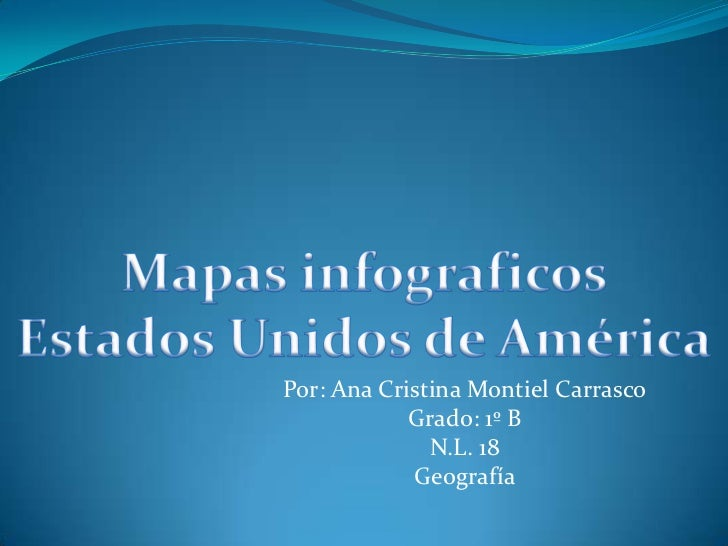 Por: Ana Cristina Montiel Carrasco            Grado: 1º B              N.L. 18            Geografía