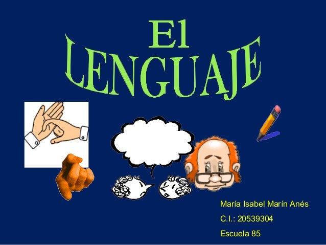 María Isabel Marín AnésC.I.: 20539304Escuela 85