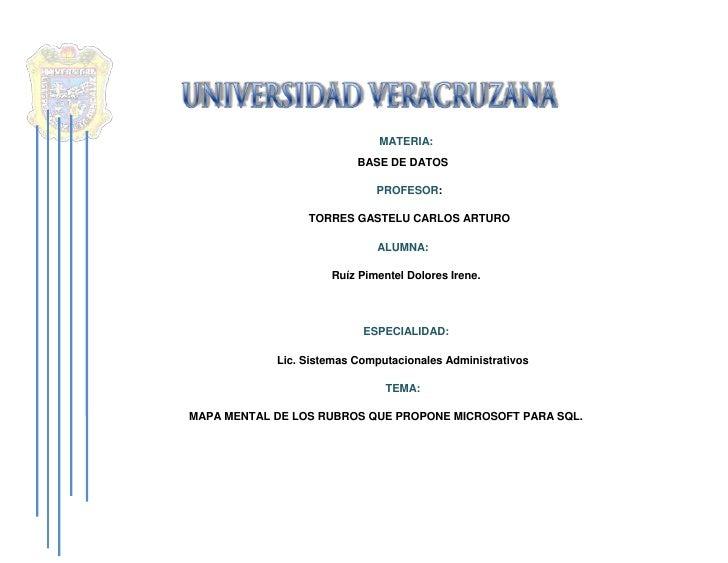-547370130810<br />139573088265UNIVERSIDAD VERACRUZANA<br />MATERIA:<br />BASE DE DATOS<br />PROFESOR:<br />TORRES GASTELU...