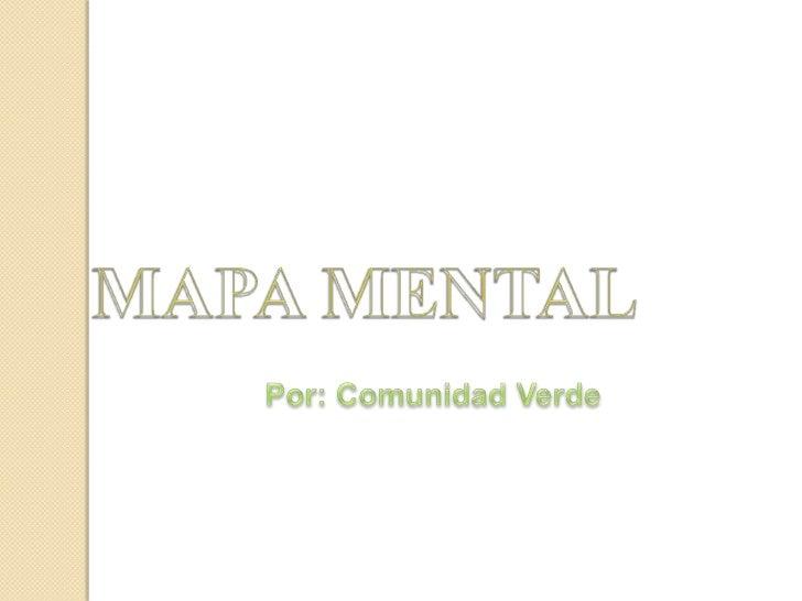 Los mapas mentales son un métodomuy eficaz para extraer y memorizarinformación. Son una forma lógica ycreativa de tomar no...