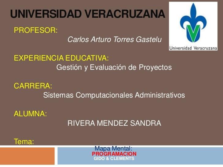 UNIVERSIDAD VERACRUZANA<br />PROFESOR: <br />Carlos Arturo Torres Gastelu<br />EXPERIENCIA EDUCATIVA:<br />Gestión y Evalu...