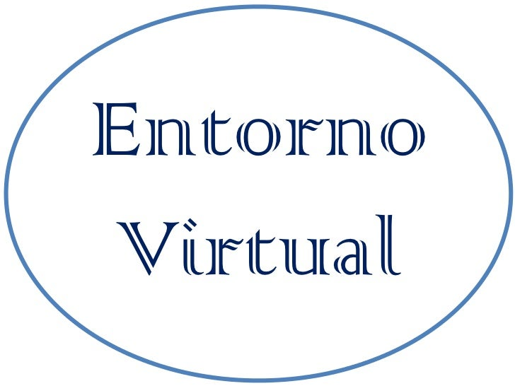 Entorno Virtual<br />