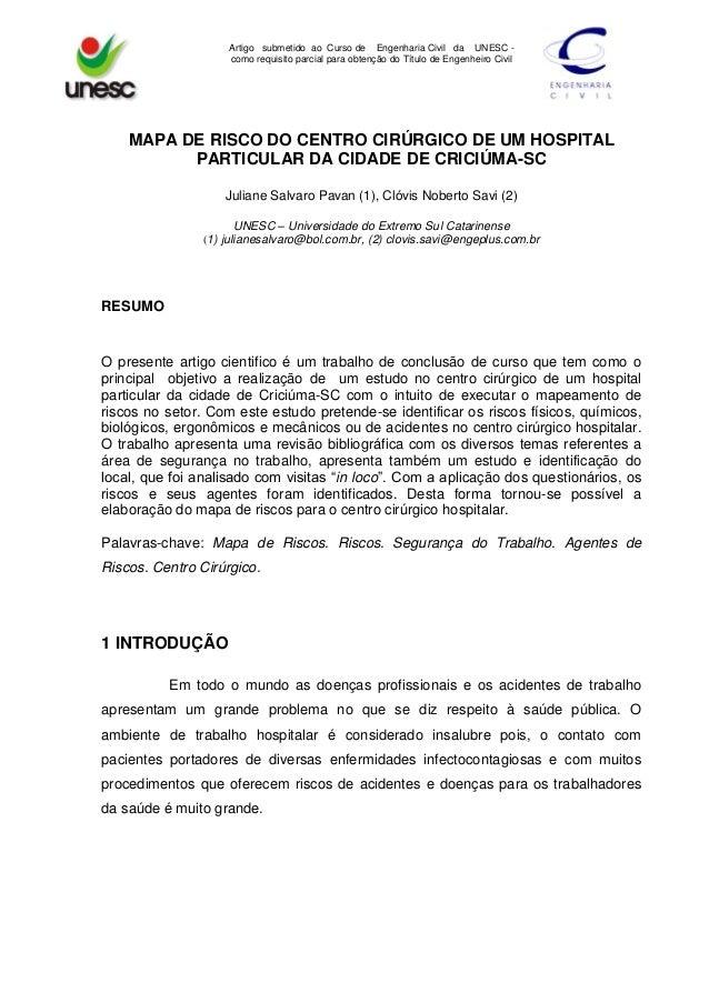 Artigo submetido ao Curso de Engenharia Civil da UNESC como requisito parcial para obtenção do Título de Engenheiro Civil ...