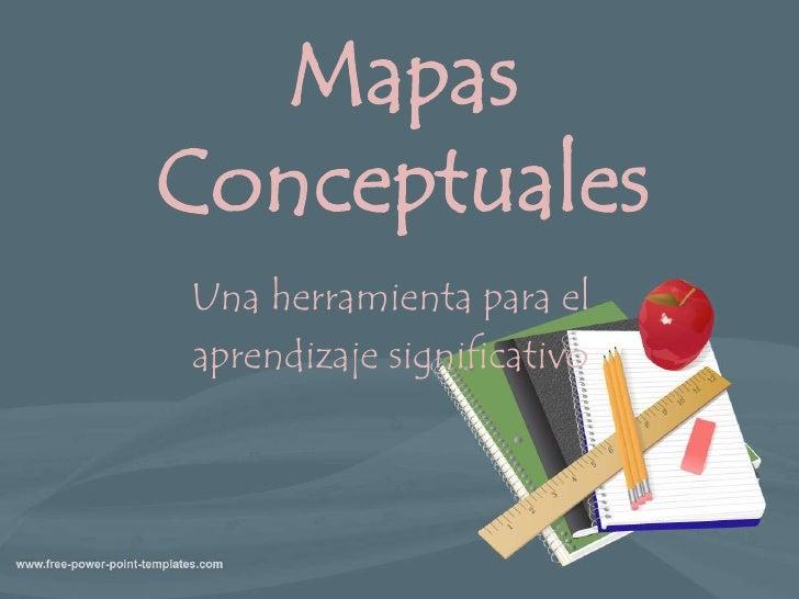 MapasConceptuales<br />Una herramienta para el <br />aprendizaje significativo<br />