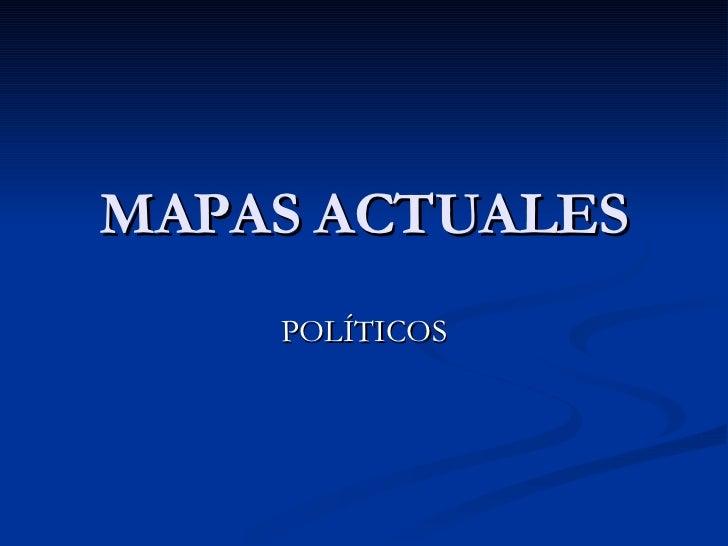 Mapas Actuales (PolíTicos)