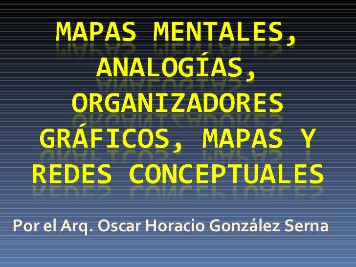 Por el  Arq. Oscar Horacio González Serna