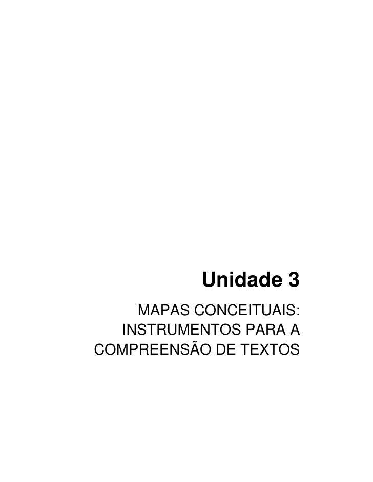 Unidade 3     MAPAS CONCEITUAIS:   INSTRUMENTOS PARA A COMPREENSÃO DE TEXTOS